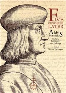 Five centuries later. Aldus Manutius. Culture, typography and philology.pdf