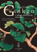 Ginkgo. L'albero dimenticato dal tempo
