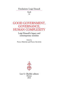 Good government, governance, human complexity. Luigi Einaudi's legacy and contemporary societies