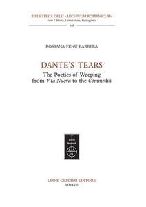 Dante's tears. The poetics of weeping from Vita Nuova to the Commedia