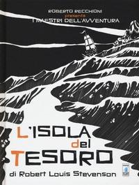 Roberto Recchioni presenta: I maestri dell'avventura. L'isola del tesoro da Robert Louis Stevenson - Monteleone Michele Oscar - wuz.it