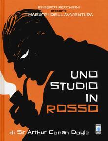 Roberto Recchioni presenta: I maestri dellavventura. Uno studio in rosso da Sir Arthur Conan Doyle.pdf