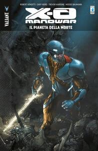 X-O Manowar. Vol. 3: pianeta della morte, Il.