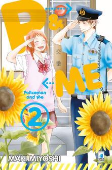 P&me. Policeman and me. Vol. 2 - Maki Miyoshi - copertina
