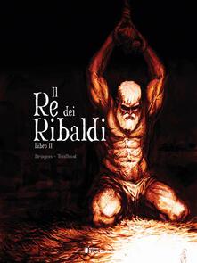 Associazionelabirinto.it Il re dei Ribaldi. Vol. 2 Image