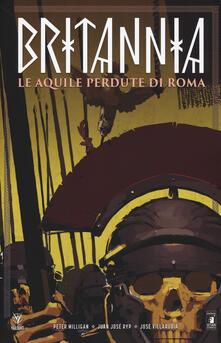 Britannia. Vol. 3: aquile perdute di Roma, Le. - Peter Milligan - copertina