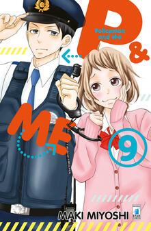 P&me. Policeman and me. Vol. 9 - Maki Miyoshi - copertina
