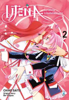 Utena. La fillette révolutionnaire. Vol. 2 - Chiho Saito - copertina