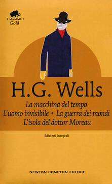 La macchina del tempo-La guerra dei mondi-L'isola del dottor Moreau-L'uomo invisibile. Ediz. integrale - Herbert George Wells - copertina