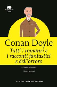 Tutti i racconti e i romanzi fantastici e dell'orrore - Arthur Conan Doyle - copertina