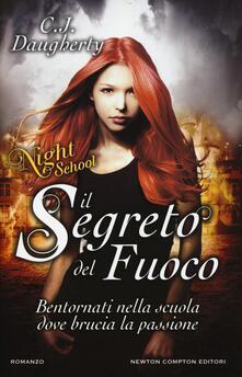 Il segreto del fuoco. Night school - C. J. Daugherty - copertina