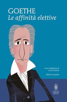 Le affinità elettive. Ediz. integrale - Johann Wolfgang Goethe - copertina