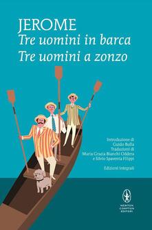 Tre uomini in barca-Tre uomini a zonzo. Ediz. integrale - Jerome K. Jerome - copertina