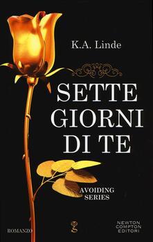 Sette giorni di te. Avoiding series - K. A. Linde - copertina