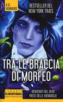 Tra le braccia di Morfeo - A. G. Howard - copertina
