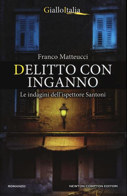 Delitto con inganno. Le indagini dell ispettore Santoni - Franco ... aee14942b98