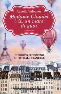 Libro Madame Claudel è in un mare di guai Aurélie Valognes
