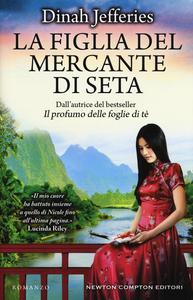Libro La figlia del mercante di seta Dinah Jefferies