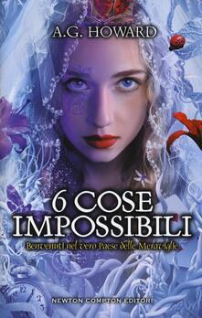 6 cose impossibili - A. G. Howard - copertina