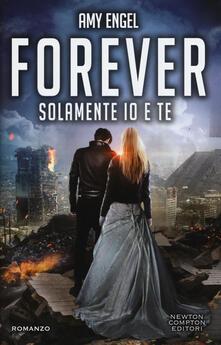 Solamente io e te. Forever. The Ivy series - Amy Engel - copertina