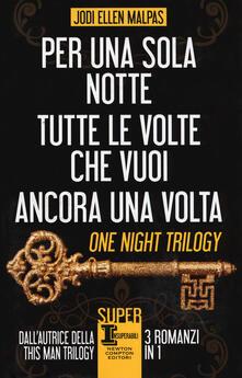 One night trilogy: Per una sola notte-Tutte le volte che vuoi-Ancora una volta - Jodi Ellen Malpas - copertina