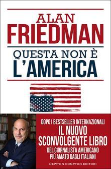 Questa non è l'America - Alan Friedman - copertina