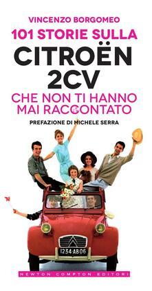 101 storie sulla Citroën 2CV che non ti hanno mai raccontato - Vincenzo Borgomeo - ebook