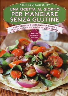 Una ricetta al giorno per mangiare senza glutine - Camilla V. Saulsbury - copertina