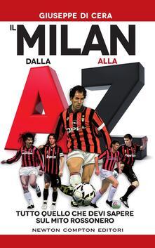 Il Milan dalla A alla Z. Tutto quello che devi sapere sul mito rossonero - Thomas Bires,Giuseppe Di Cera - ebook