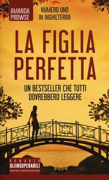 La figlia perfetta - Amanda Prowse - copertina