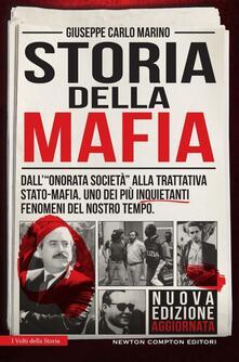 Storia della mafia. Dall'«onorata società» alla trattativa Stato-mafia, uno dei più inquietanti fenomeni del nostro tempo    - Giuseppe Carlo Marino - copertina
