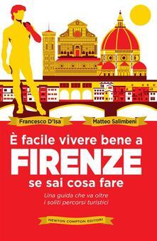 È facile vivere bene a Firenze se sai cosa fare - Francesco D'Isa,Matteo Salimbeni - ebook