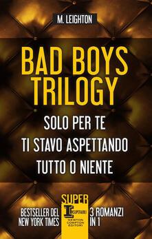 Winniearcher.com Bad Boys trilogy: Solo per te-Ti stavo aspettando-Tutto o niente Image