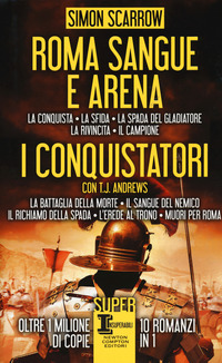 Roma sangue e arena-I conquistatori - Scarrow Simon Andrews T. J. - wuz.it