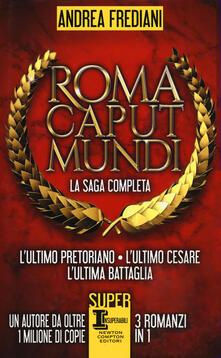 Secchiarapita.it Roma caput mundi Image
