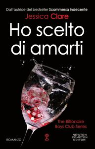 Ebook Ho scelto di amarti. The Billionaire Boys Club Series Jessica Clare