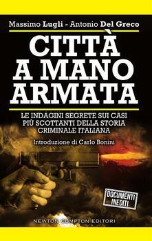 Città a mano armata - Antonio Del Greco,Massimo Lugli - ebook