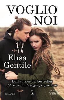 Voglio noi - Elisa Gentile - ebook