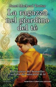 Libro La ragazza nel giardino del tè Janet MacLeod Trotter