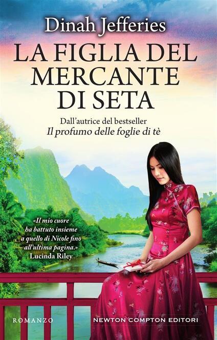 La figlia del mercante di seta - Dinah Jefferies,Valentina Francese - ebook