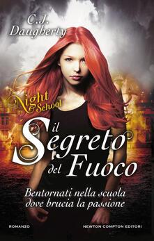 Il segreto del fuoco. Night School - Micol Cerato,C. J. Daugherty - ebook