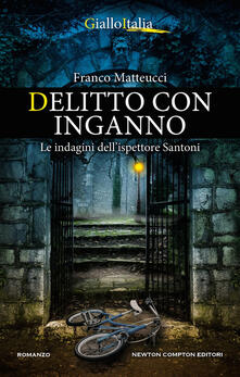 Delitto con inganno. Le indagini dell'ispettore Santoni - Franco Matteucci - ebook