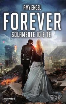 Solamente io e te. Forever. The Ivy series - Amy Engel,Sara Rognoni - ebook