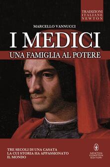 I Medici. Una famiglia al potere - Marcello Vannucci - ebook
