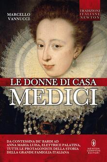 Le donne di casa Medici - Marcello Vannucci - ebook