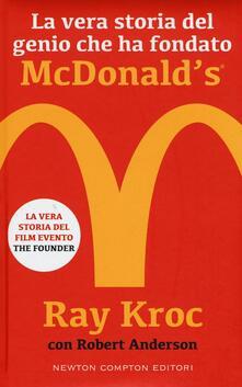 La vera storia del genio che ha fondato McDonald's® - Kroc Ray,Robert Anderson - copertina