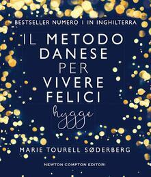 Il metodo danese per vivere felici. Hygge - Mara Gini,Cecilia Pirovano,Marie Tourell Søderberg - ebook