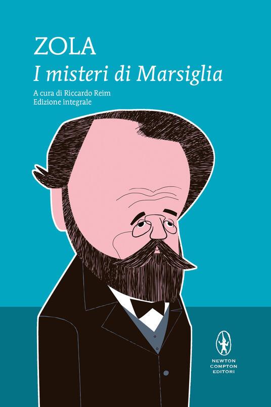 I misteri di Marsiglia. Ediz. integrale - Émile Zola - copertina
