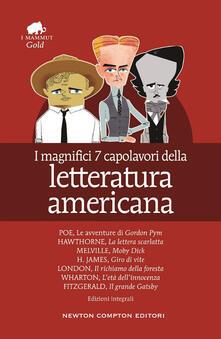 I magnifici 7 capolavori della letteratura americana: Il richiamo della foresta-Moby Dick-Gordon Pym-Giro di vite-Il grande Gatsby.. - copertina