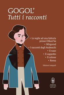 Tutti i racconti. Ediz. integrale - Nikolaj Gogol' - copertina